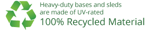 Heavy-duty bases and sleds are made of UV-rated 100% Recycled Material